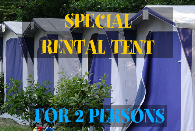 SPECIAL RENTAL TENT FOR 2 PERSONS